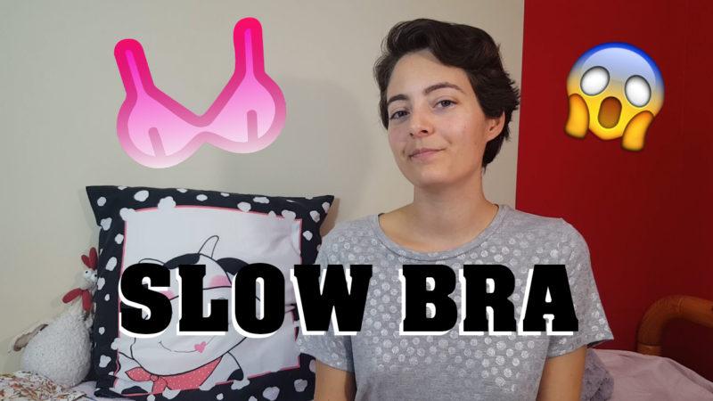 Slow bra